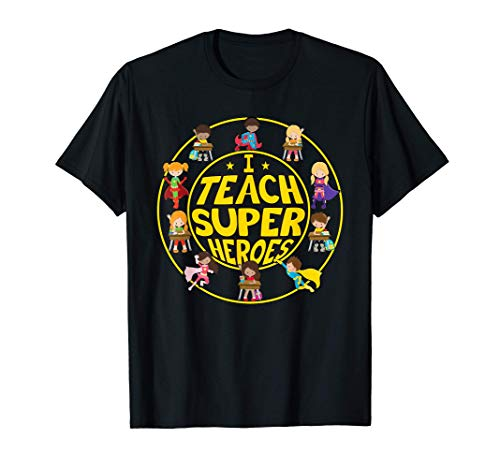 I Teach Super Heroes - Yo enseño a superhéroes Camiseta