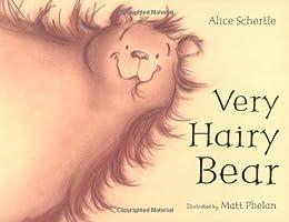 Very Hairy Bear by [Alice Schertle, Matt Phelan]