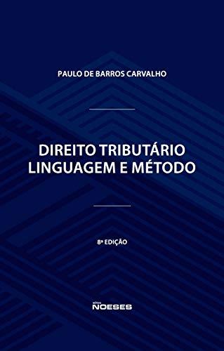 Direito Tributário: Linguagem e Método