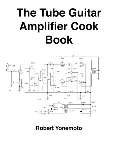 Tube Guitar Amplifier Cook Book
