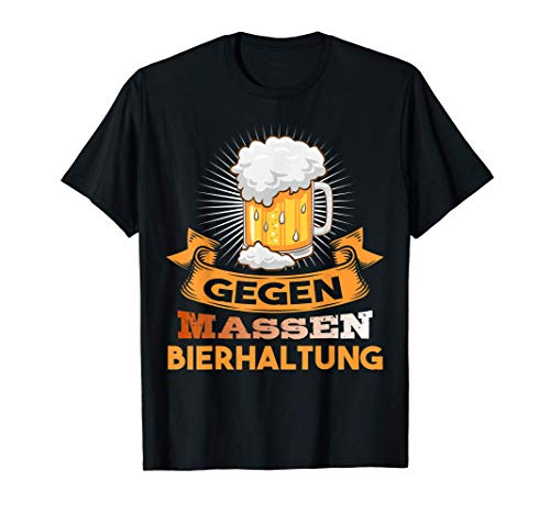 Gegen Massenbierhaltung | Bier Trinker Party Hopfen Spruch T-Shirt