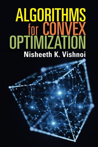 Compare Textbook Prices for Algorithms for Convex Optimization 1 Edition ISBN 9781108741774 by Vishnoi, Nisheeth K.