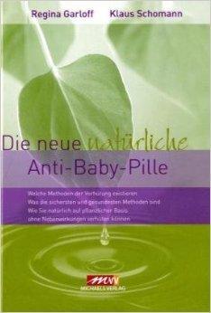 Die neue natürliche Anti-Baby-Pille ( 1. Oktober 2010 )