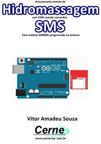 Acionamento remoto de Hidromassagem com GSM usando comandos SMS Com módulo SIM800L programado no Arduino