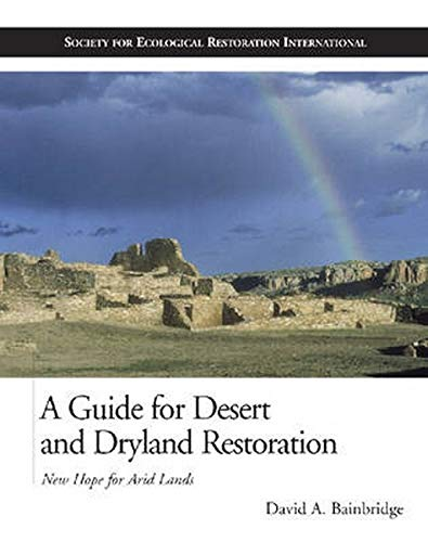 A Guide for Desert and Dryland Restoration: New Hope for...