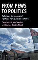 From Pews to Politics: Religious Sermons and Political Participation in Africa (Cambridge Studies in Comparative Politics)