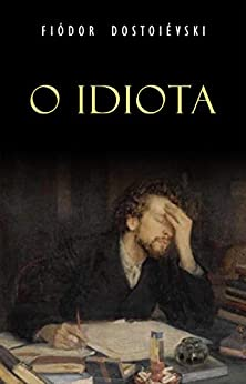 O Idiota por [Fiódor Dostoiévski]