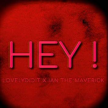 HEY ! (feat. Ian the Maverick)