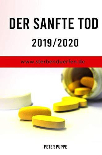 Der sanfte Tod 2019/2020: www.sterbenduerfen.de: Auch in folgenden Sprachen: Englisch - Niederländisch - Japanisch - Chinesisch - Türkisch - Französisch - Italienisch - Spanisch - Portugiesisch