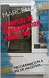 EJEMPLOS DE PROGRAMACION TORNO CNC: PROGRAMACION A PIE DE MAQUINA.