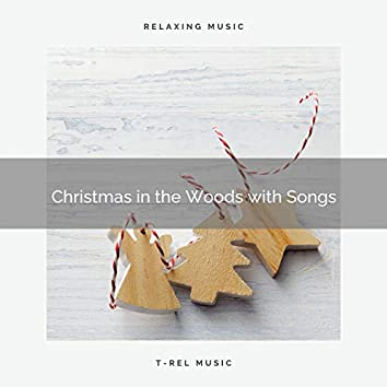 Christmas in the Woods with Songs