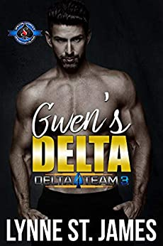 Gwen's Delta (Special Forces: Operation Alpha) (Delta Team Three Book 3) by [Lynne St. James, Operation Alpha]