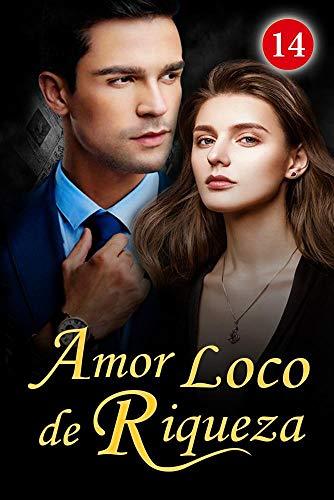 Amor Loco da Riqueza 14: Tudo o que posso fazer é colocar uma máscara (Risco de Amor) (Portuguese Edition)