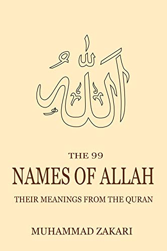 The 99 Names of Allah: Their Meanings from the Quran (English Edition)