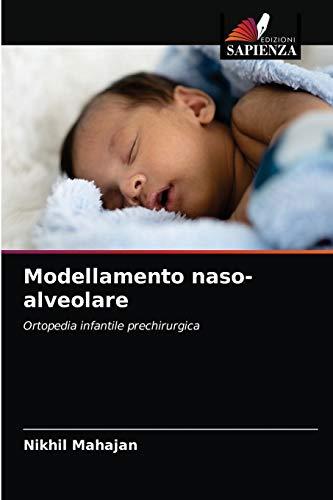 Modellamento naso-alveolare: Ortopedia infantile prechirurgica