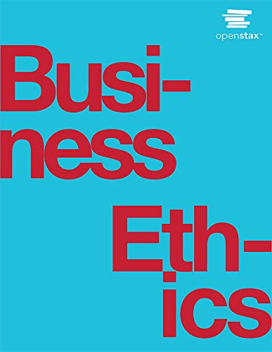Compare Textbook Prices for Business Ethics by OpenStax paperback version, B&W 1st Edition ISBN 9781593995775 by OpenStax