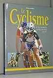 Le Cyclisme - Le Vélo sur route - Le Vélo sur piste - Le VTT