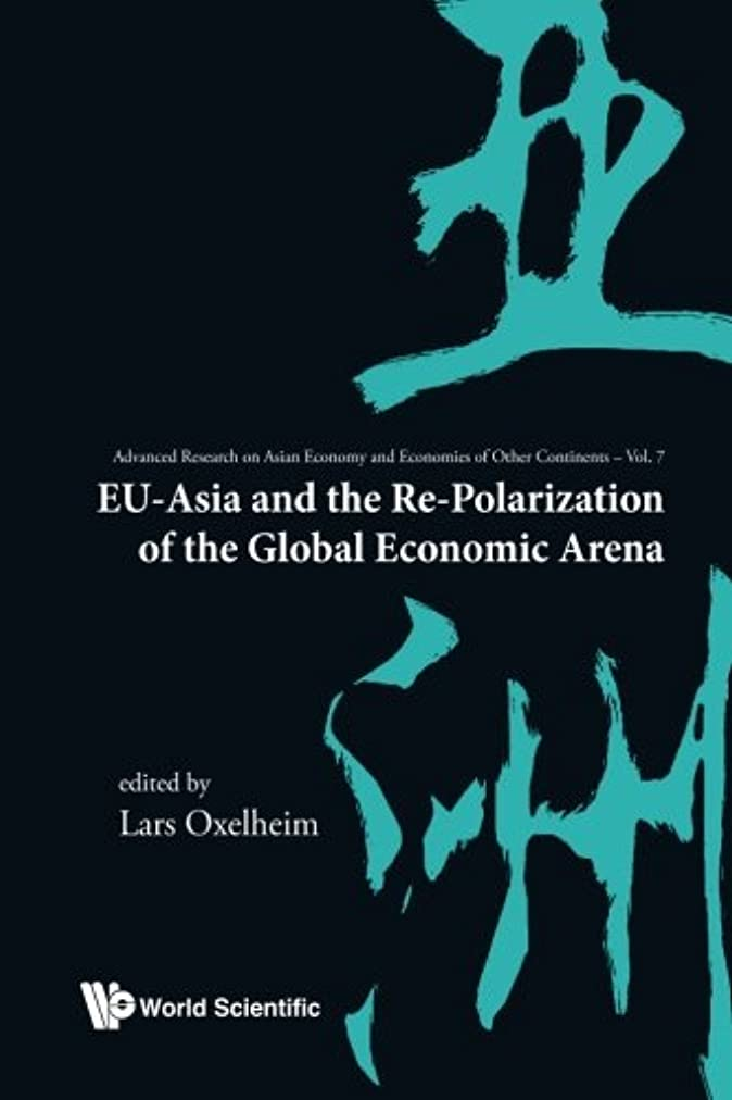 Eu-Asia And The Re-Polarization Of The Global Economic Arena