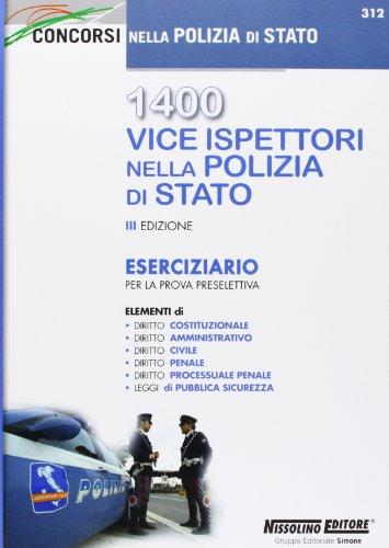 1400 vice ispettori nella polizia di Stato. Eserciziario per la prova preselettiva
