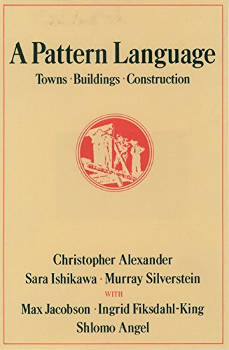 A Pattern Language: Towns, Buildings, Construction (Center for Environmental Structure)