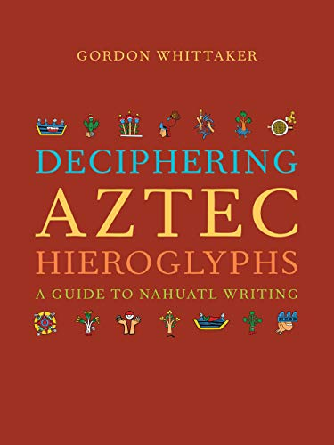 Deciphering Aztec Hieroglyphs: A Guide to Nahuatl Writing