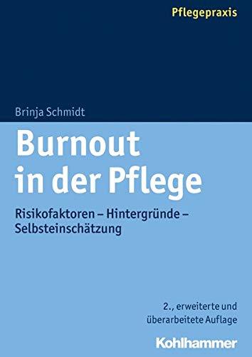 Burnout in der Pflege: Risikofaktoren - Hintergründe - Selbsteinschätzung