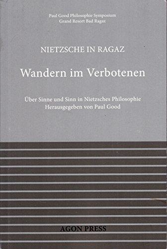 Nietzsche in Ragaz: Wandern im Verbotenen