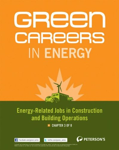 Green Careers in Energy: Energy-Related Jobs in Construction and Building Operations: Chapter 3 of 8