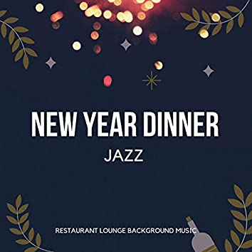 New Year Dinner Jazz (Calm Instrumental Jazz, Relax & Chill Music for Cafe & Bar, Hotel and Home)