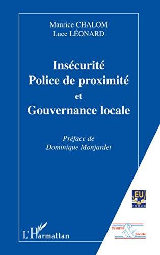 INSECURITÉ, POLICE DE PROXIMITÉ ET GOUVERNANCE LOCALE