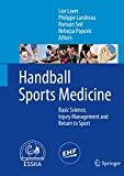Handball Sports Medicine: Basic Science, Injury Management and Return to Sport