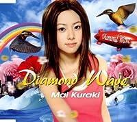 Diamond Wave by MAI KURAKI (2006-06-21)
