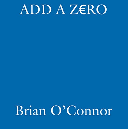 Add A Zero: From €5,000 to €50,000 in an Irish Racing Season (English Edition)