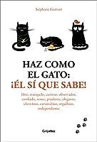 Haz como el gato: ¡el sí que sabe! / How to Think Like a Cat