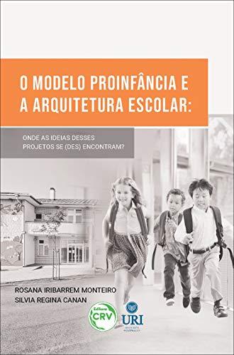 O modelo proinfância e a arquitetura escolar: onde as ideias desses projetos se (des) encontram?