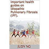 Important health guides on Idiopathic Pulmonary Fibrosis (IPF). (English Edition)