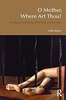 O Mother, Where Art Thou?: An Irigarayan Reading of the Book of Chronicles