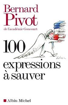 100 Expressions à sauver par [Bernard Pivot]