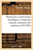 Manuel des constructions métalliques,...