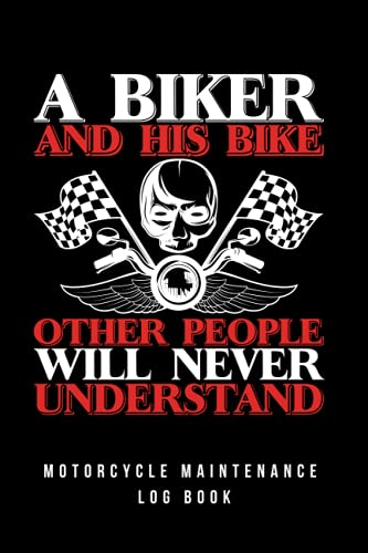 A BIKER AND HIS BIKE. MOTORCYCLE MAINTENANCE LOG BOOK: Detailed 15 Year Service & Repair Record Notebook with Trip Mileage   Up to 3 Motorcycles or Motorbikes   Practical gift.