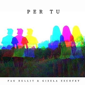 Per Tu (feat. Gisela Escofet)