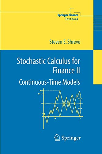 Compare Textbook Prices for Stochastic Calculus for Finance II: Continuous-Time Models Springer Finance  ISBN 9781441923110 by Shreve, Steven
