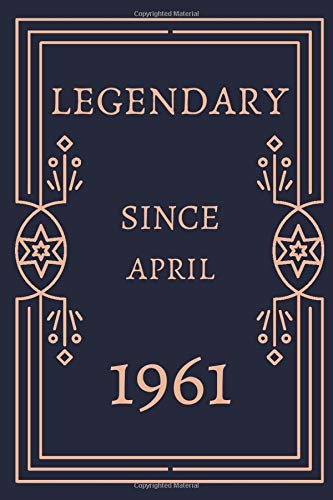 Legendary Since April 1961 , Retro Notebook Journal 59th Birthday Gifts 59 Years April Anniversary For Woman,Man,Company,Club Cute gift: 120 pages ... book.