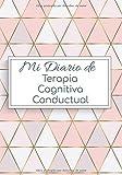 Mi Diario de Terapia Cognitiva Conductual: Cuaderno de tratamiento para controlar la depresión, la ansiedad, la preocupación y otros problemas comunes