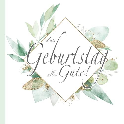 Zum Geburtstag alles Gute!: Gästebuch in edlem Boho Design in Grün Gold Weiß I Blanko für...