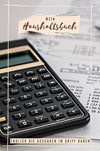 Mein Haushaltsbuch: Version: Taschenrechner | Haushaltsplaner, Budgetplaner, Finanzplaner zum Eintragen | Überblick über Einnahmen, Ausgaben, ... | Perfektes Geschenk zu Weihnachten | DIN A5