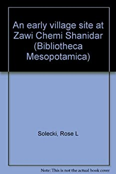 Paperback An early village site at Zawi Chemi Shanidar (Bibliotheca Mesopotamica) Book