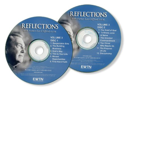 REFLECTIONS(CD VERSION) VOLUME THREE* W/FR. LEO CLIFFORD* AN EWTN 2-DISC CD