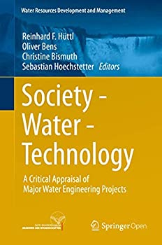Hardcover Society - Water - Technology: A Critical Appraisal of Major Water Engineering Projects Book