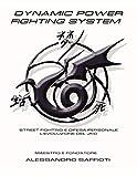 Dynamic Power Fighting System: Street Fighting e Difesa Personale - L'Evoluzione del JKD